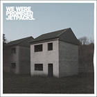 We Were Promised Jetpacks: These Four Walls