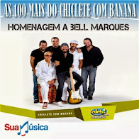As 100 mais do Chiclete com Banana - Em Homenagem a Bell Marques Volume-03