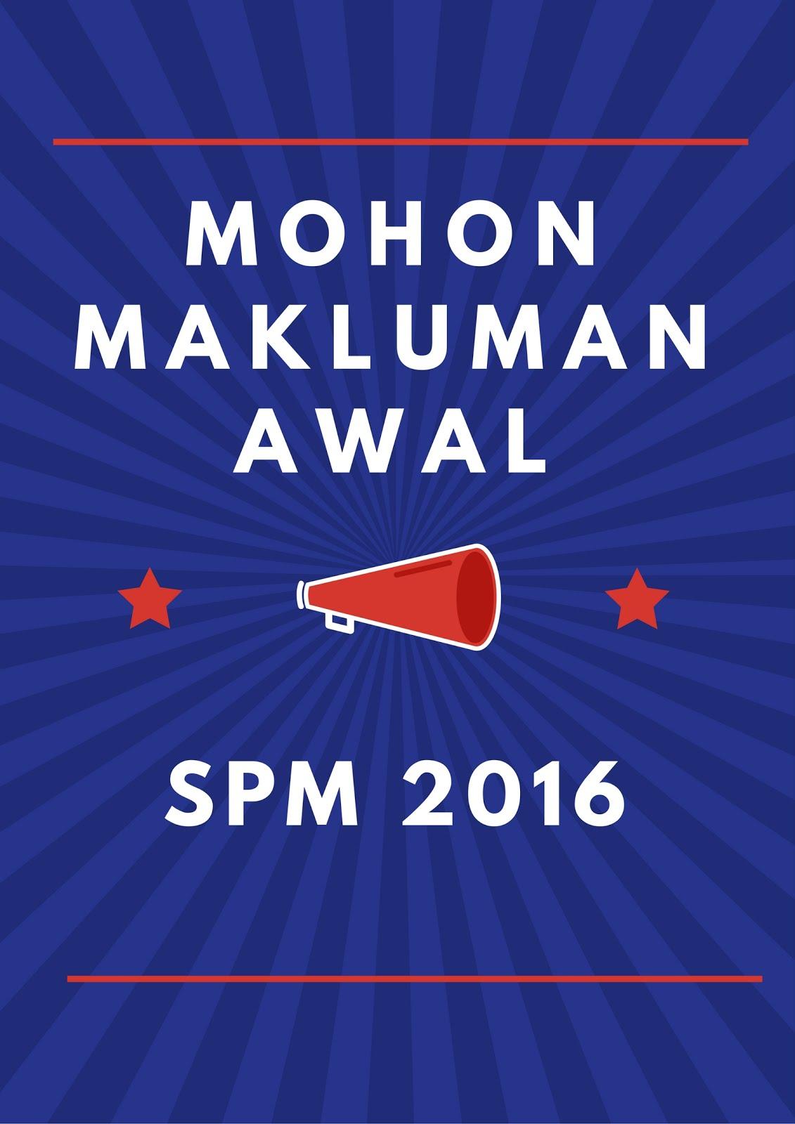 PERMOHONAN MAKLUMAN AWAL BAGI CALON SPM 2016