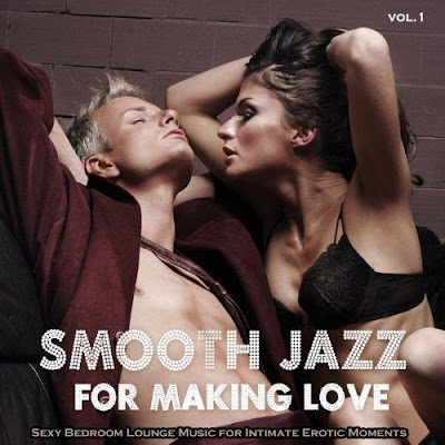 VA – Smooth Jazz for Making Love or Massage, Vol. 1 (2013)
