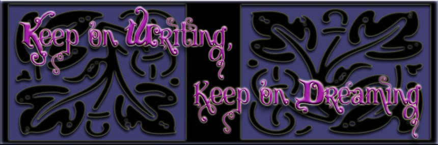 Keep on Writing, Keep on Dreaming