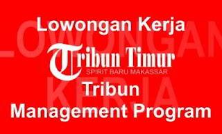 Lowongan Kerja Tribun Management Program