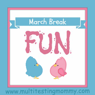 March Break Fun