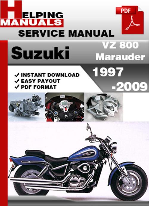 suzuki vz 800 marauder 1997 2009 service manual suzuki service manual rh suzukifactorymanual blogspot com 1998 Suzuki Marauder VZ800 1998 suzuki marauder 800 manual