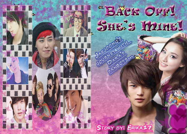 Back Off! She's Mine! (A Sequel to When Jaejoong lost his PHONE!) - 2ne1 darapark dbsk jaedara jaejoong reverseharem jaedy - main story image
