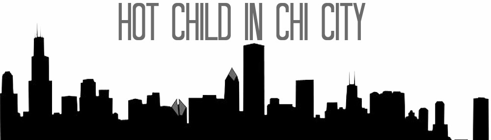 Hot Child in Chi City