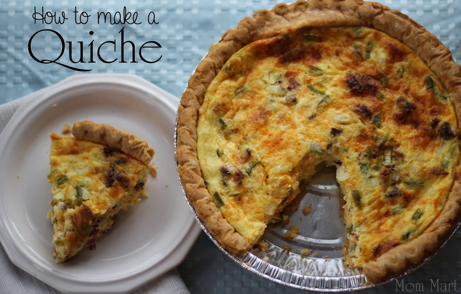 Mom Mart: How to make a Quiche: Quick & Easy Quiche #Recipe