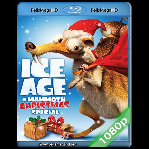 LA ERA DE HIELO: UNA NAVIDAD TAMAÑO MAMMUT (2011) FULL 1080P HD MKV ESPAÑOL LATINO