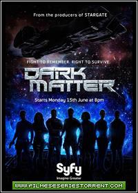 Dark Matter 1ª Temporada Torrent Legendado (2015)