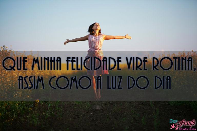 Blog Menina Loka Frases De Felicidade