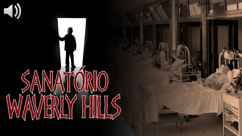 [EU TE CONTO] Sanatório Waverly Hills: Lar do Terrível Túnel da Morte