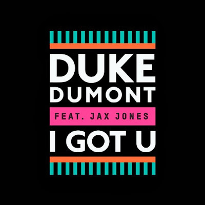 Duke Dumont feat. Jax Jones - I Got U