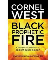 Black Prophetic Fire Cornel West