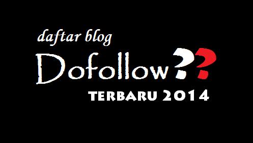 Daftar Blog Dofollow Terbaru 2014