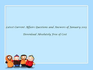This is a question set of January 2013. It will help you to stay updated with all latest affairs.