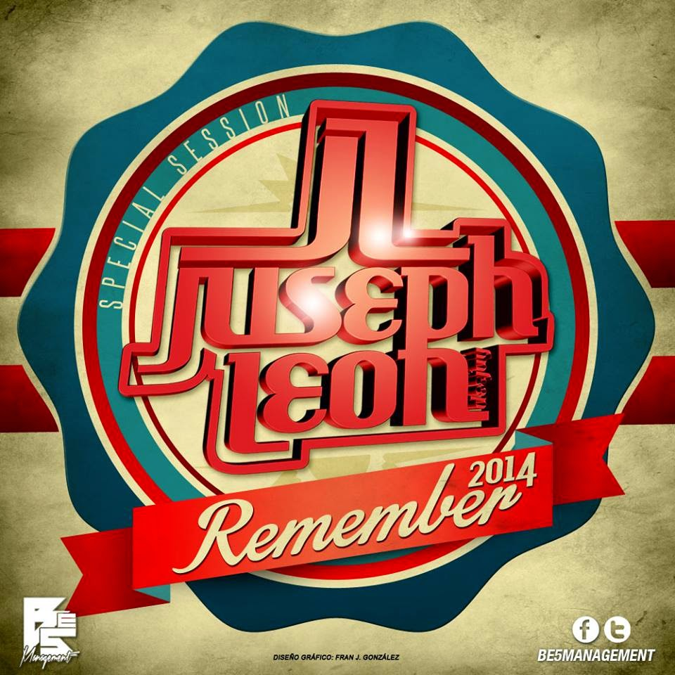 DJ Juseph León - REMEMBER 2K14 SPECIAL SESSION