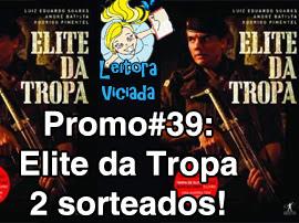 Resultado da Promo#39: 2 exemplares de Elite da Tropa para 2 ganhadores