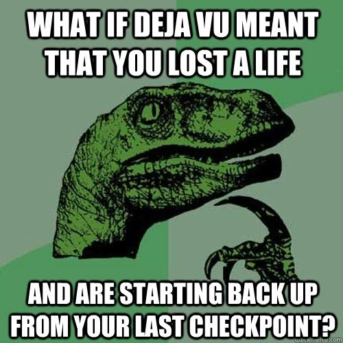 Another Meaning Of Deja Vu