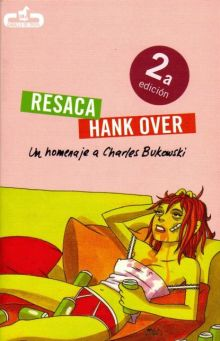 Resaca / Hank Over: Un homenaje a Charles Bukowski