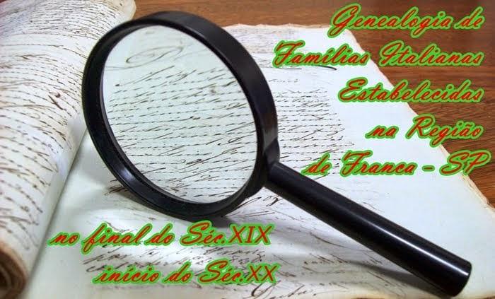 GENEALOGIA DE FAMÍLIAS ITALIANAS ESTABELECIDAS NA REGIÃO DE FRANCA-SP-FINAL SÉC.XIX, INÍCIO SÉC.XX