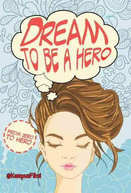 DREAM TO BE A HERO