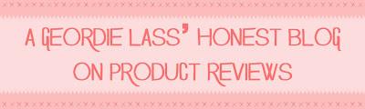 A geordielass' honest blog on reviews