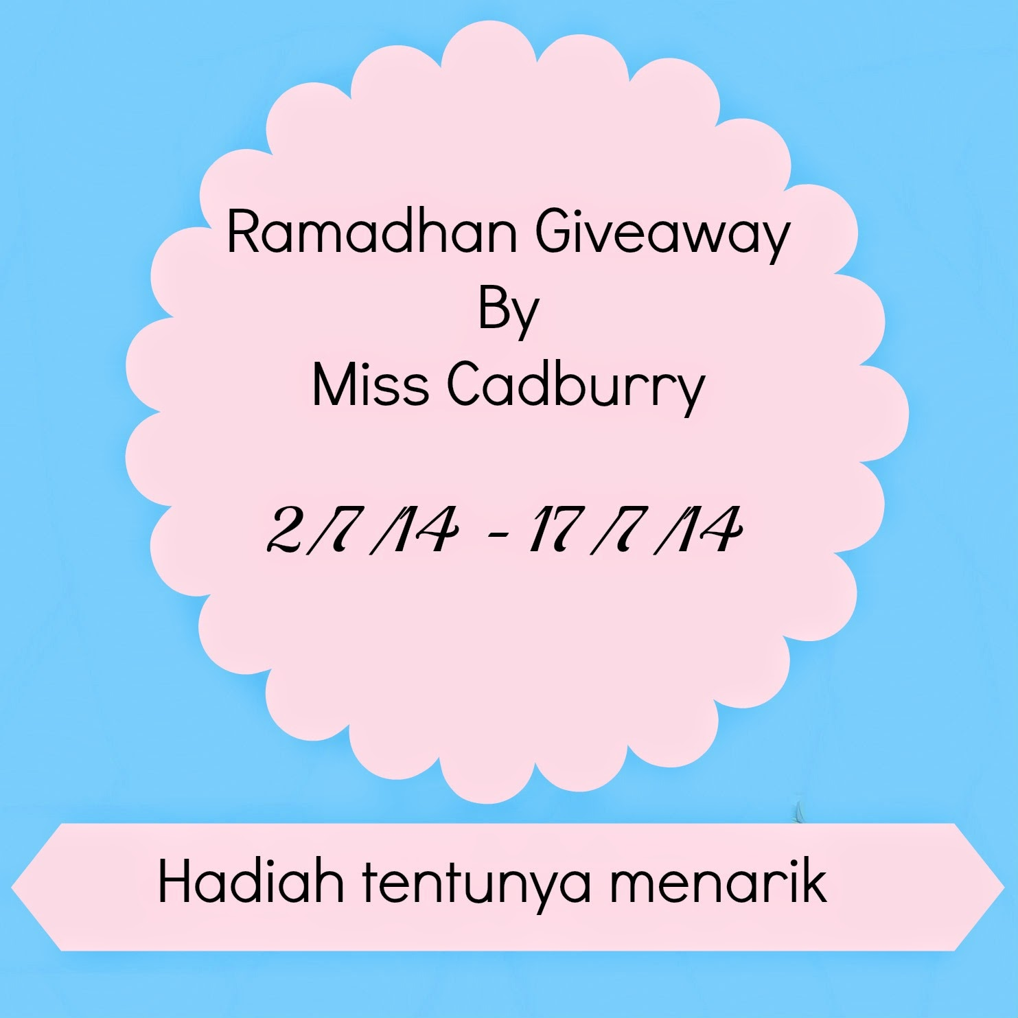 Ramadhan Giveaway By Miss Cadburry