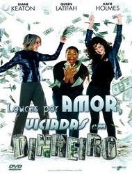 Filme Loucas Por amor Viciadas Em Dinheiro   Dublado
