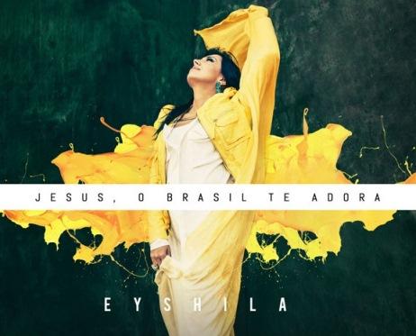 Eyshila 1 com corte. Eyshila   O Brasil Te Adora