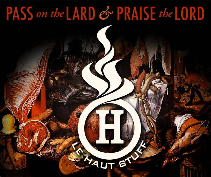 Praise the Lord and Pass the Lard