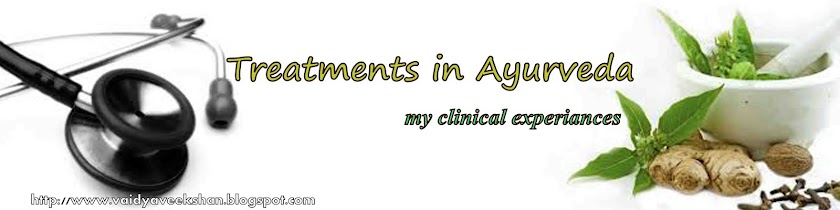 TREATMENTS IN AYURVEDA - MY CLINICAL EXPERIANCES