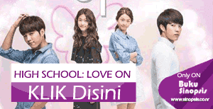 "DRAMA KOREA TERBARU "" HIGH SCHOOL : LOVE ON"""
