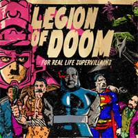 """""""The Legion of Real Life Supervillains"""""""