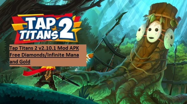 Tap Titans 2 v2.10.1 Mod APK Free Diamonds Infinite Mana and Gold