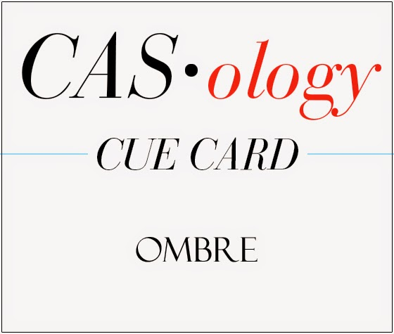 http://casology.blogspot.co.uk/2015/04/week-143-ombre.html