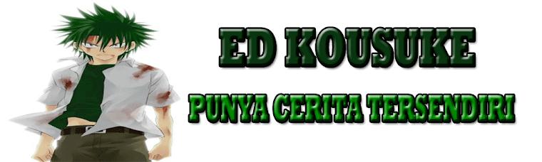 ! ED KOUSUKE !