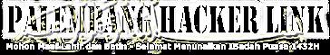 PALEMBANG HACKER LINK