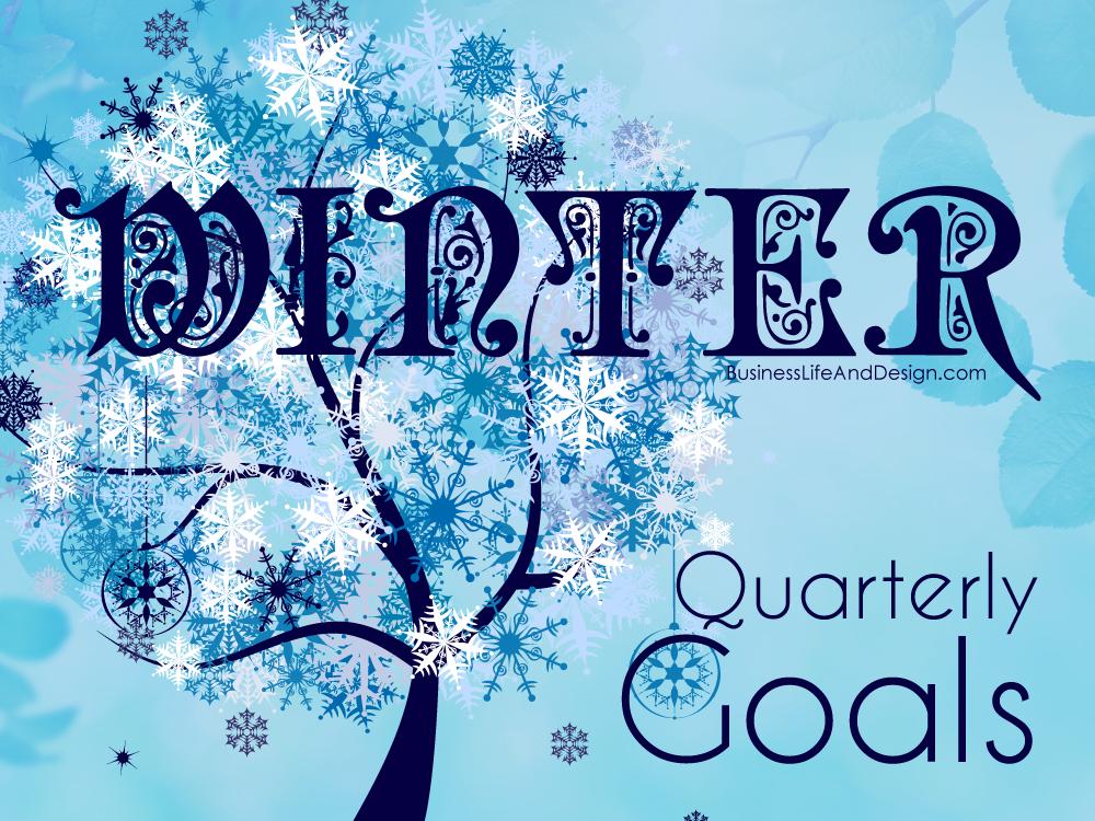 Winter Quarterly Goals | Business, Life & Design