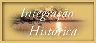 INTEGRAÇÃO HISTÓRICA