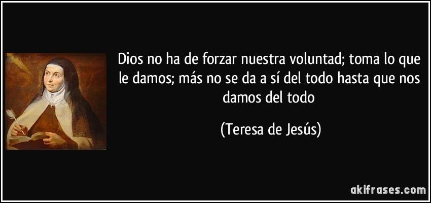 La fe en la vida diaria que pasa si miramos a nuestro alrededor - Teresa von avila zitate ...