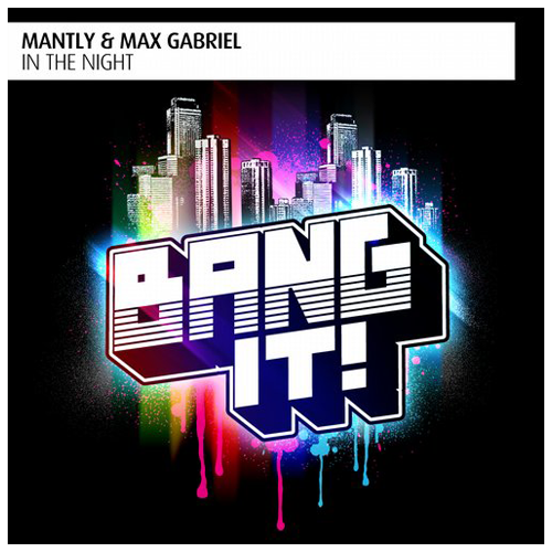 Mantly & Max Gabriel - In The Night / Housesession / Bang It ! 2014
