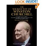 The Wicked Wit Of Winston Churchhill