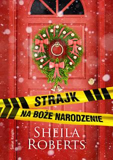 Sheila Roberts. Strajk na Boże Narodzenie.