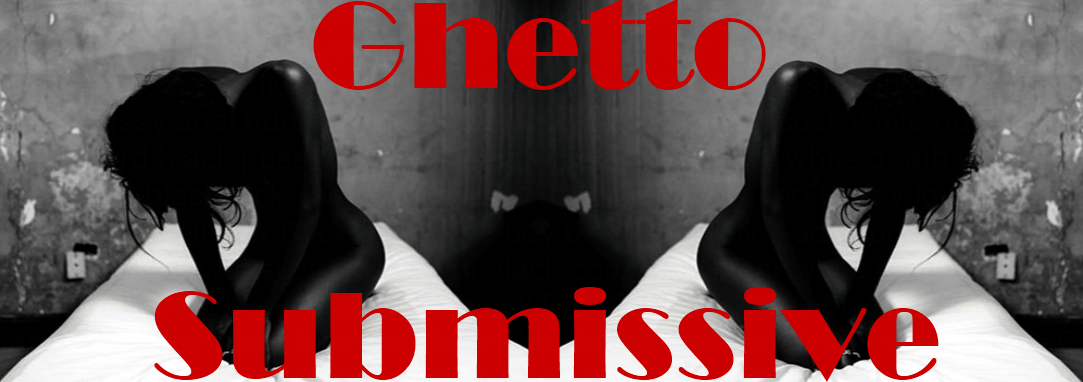 Ghetto Submissive