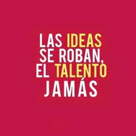 """Podem usar """"Roubar""""as idéias, mas o talento Jamais !!!"""