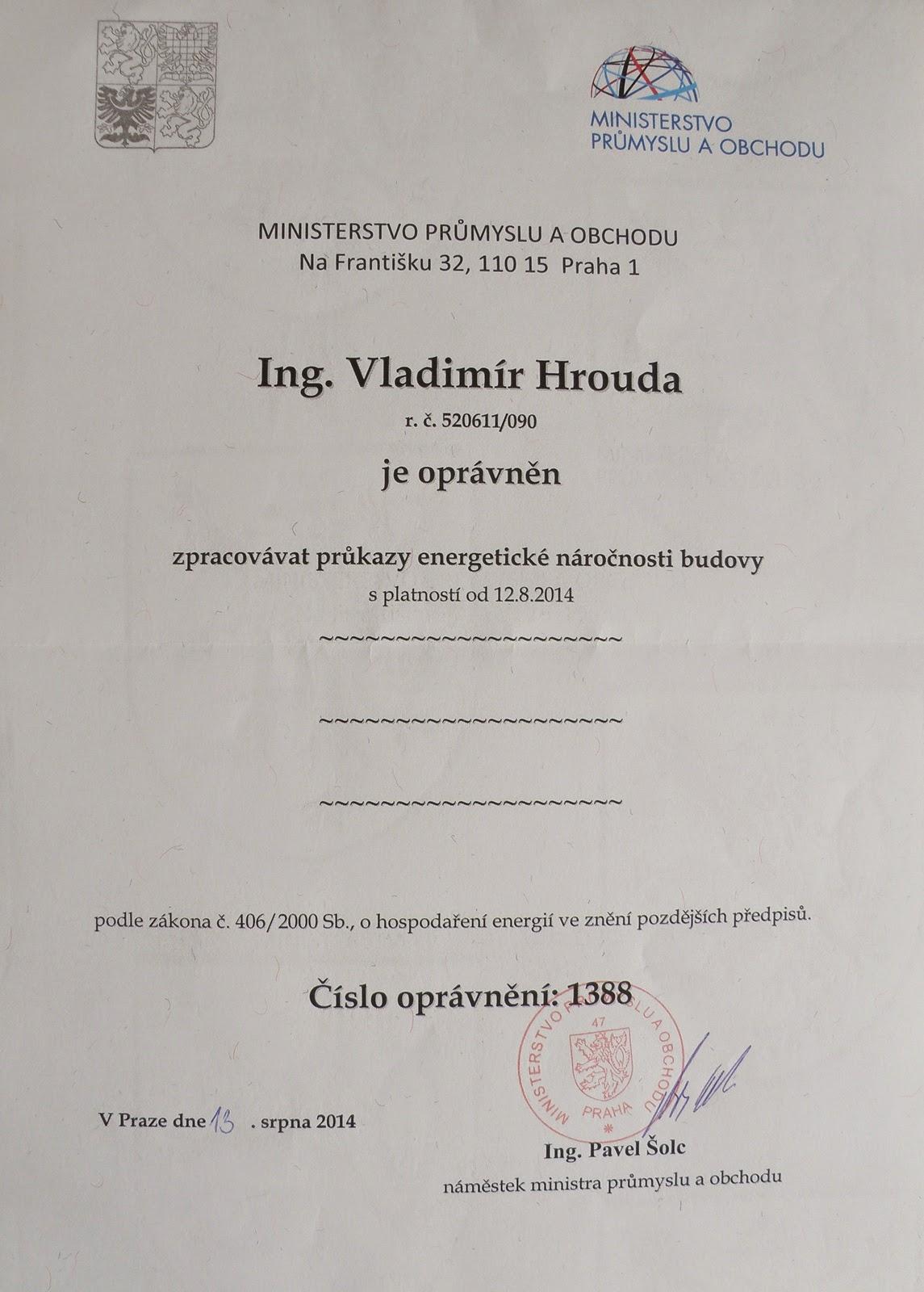 Ing. Vladimír Hrouda - oprávnění 1388 k výkonu činnosti energetického specialisty