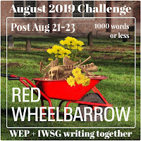 JOIN WEP FOR  AUGUST 2019! OUR CHALLENGE, RED WHEELBARROW.