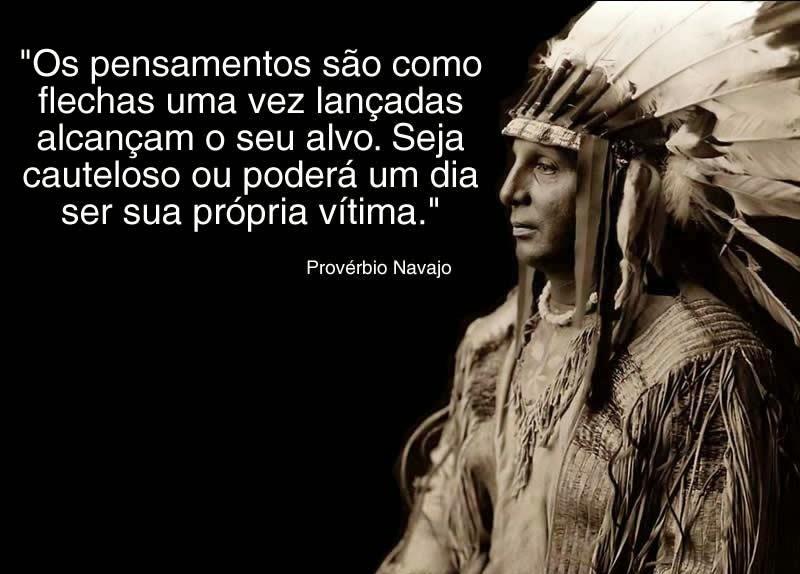"""""""Provérbio Navajo"""""""