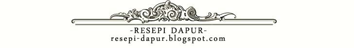 RESEPI DAPUR