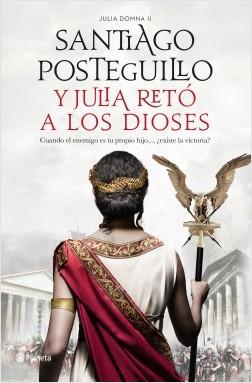 Y Julia retó a los dioses, Santiago Posteguillo